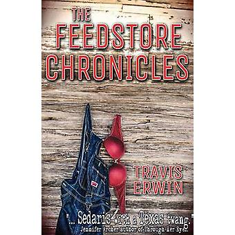The Feedstore Chronicles by Erwin & Travis