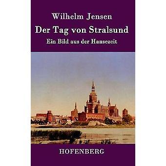 Der Tag von Stralsund de Jensen & Wilhelm