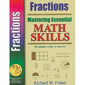 Mastering Essential Math Skills Fractions by Fisher & Richard W