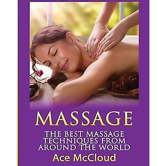 Massage Die besten Massagetechniken aus der ganzen Welt von McCloud & Ace