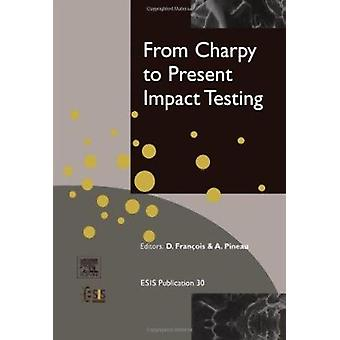 From Charpy to Present Impact Testing - Peer-Reviewed Proceedings of t