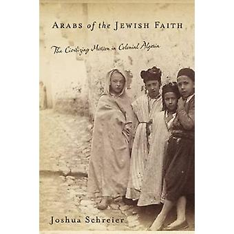 Arabs of the Jewish Faith - The Civilizing Mission in Colonial Algeria