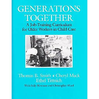 Generations Together - A Job Training Curriculum for Older Workers in