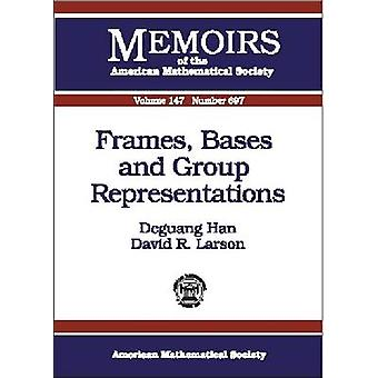 Frames - Bases and Group Representations by Deguang Han - David R. La