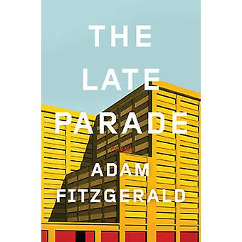 The Late Parade - Poems by Adam Fitzgerald - 9780871406743 Book