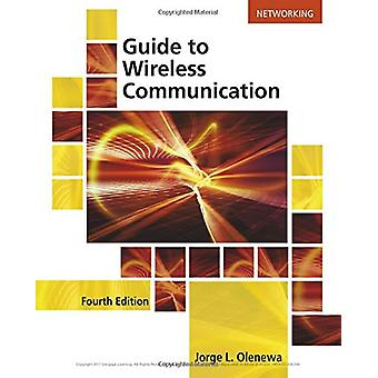 Guide to Wireless Communications by Jorge Olenewa - 9781305958531 Book