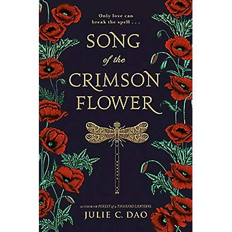 Song of the Crimson Flower by Julie C. Dao - 9781524738358 Book