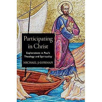 Osallistuminen Kristukseen - Tutkinnat Paavalin&apoksen teologiassa ja Spirituassa