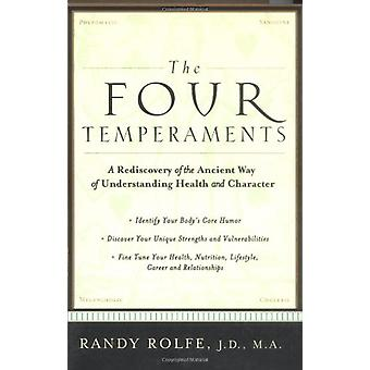 The Four Temperaments - A Rediscovery of the Ancient Way of Understand
