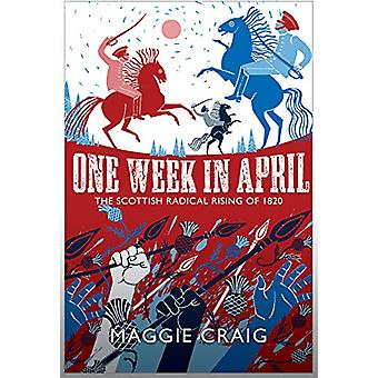 One Week in April - The Scottish Radical Rising of 1820 by Maggie Crai