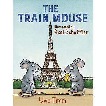 The Train Mouse by Uwe Timm - 9781783449583 Book
