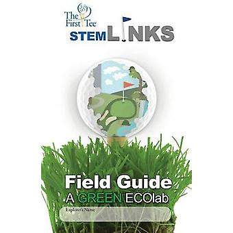 The First Tee Stem-Links Field Guide by Marc a Watson - 9781936883059
