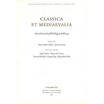 Classica Et Mediaevalia - Danish Journal of Philology & History - 2009 -