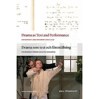 Drama as Text and Performance - Strindberg's and Bergman's Miss Julie