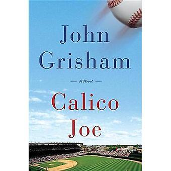 Calico Joe by John Grisham - 9780385536073 Book