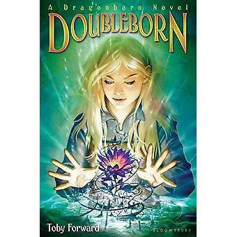 Doubleborn - A Dragonborn Novel by Toby Forward - 9781619635289 Book