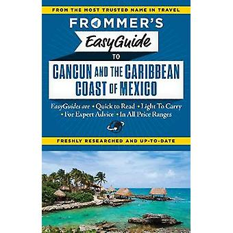 Frommers EasyGuide to Cancun and the Caribbean Coast of Mexico by Delsol & ChristineMellin & Maribeth