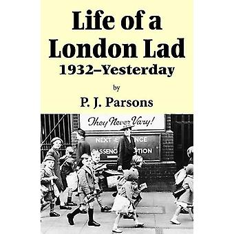 Life of a London Lad - 1931-Yesterday by P J Parsons - 9780722349694 B