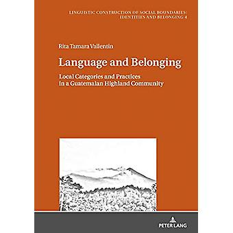 Language and Belonging - Local Categories and Practices in a Guatemala