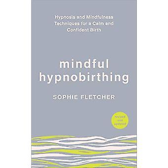 Oppmerksom Hypnobirthing - hypnose og Mindfulness teknikker for en rolig