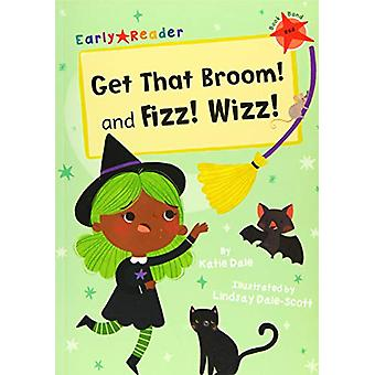 Get That Broom! and Fizz! Wizz! - (Red Early Reader) by Katie Dale - 9