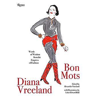 Diana Vreeland - Bon Mots - Worte der Weisheit von der Kaiserin der Mode