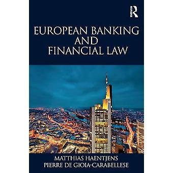 European Banking and Financial Law by Matthias Haentjens - Pierre de
