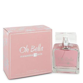 Mandarina ente oh bella eau de toilette spray von mandarina duck 544210 100 ml
