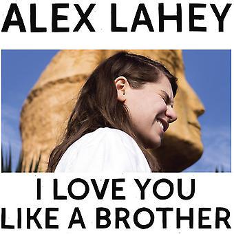 Lahey*Alex - I Love You Like a Brother [CD] USA import
