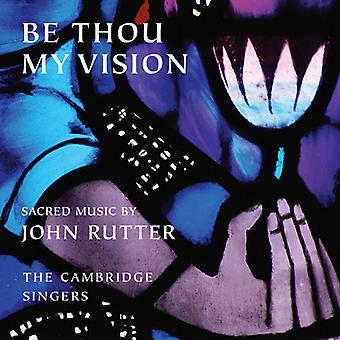 John Rutter - Be Thou My Vision: Sacred Music by John Rutter [CD] USA import