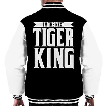 Im The Next Tiger King Joe Exotic Men&s Varsity Takki