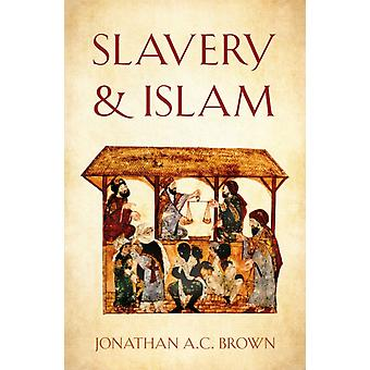 Slavery and Islam by Brown & Jonathan A.C.