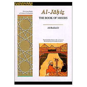 The Book of Misers: Al-Bukhala (Great Books of Islamic Civilization): A Translation of Al-Bukhalaa (The Great...