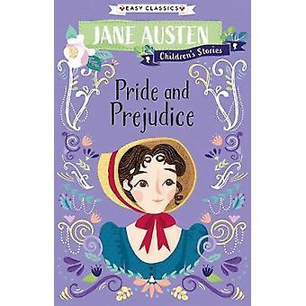 Jane Austen Pride and Prejudice Easy Classics Jane Austen Children's Stories Easy Classics