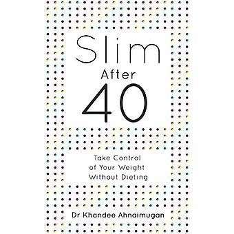 Slim After 40: Take Control of Your Weight Without Dieting