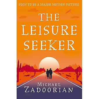 The Leisure Seeker - Read the book that inspired the movie by Michael