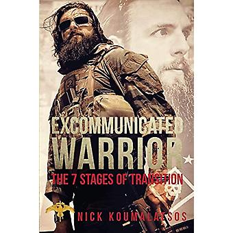 Excommunicated Warrior - 7 Stages of Transition by Nick Koumalatsos -