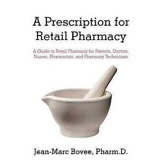 A Prescription for Retail Pharmacy - A Guide to Retail Pharmacy for Pa