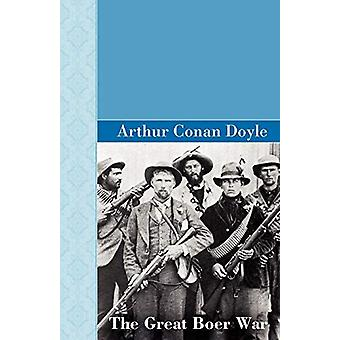 The Great Boer War by Sir Arthur Conan Doyle - 9781605124384 Book