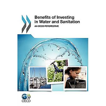Benefits of Investing in Water and Sanitation - An OECD Perspective by