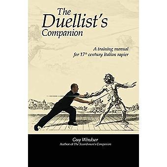 The Duellist's Companion - A training manual for 17th century Italian