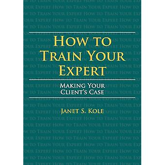 How to Train Your Expert by Janet S Kole