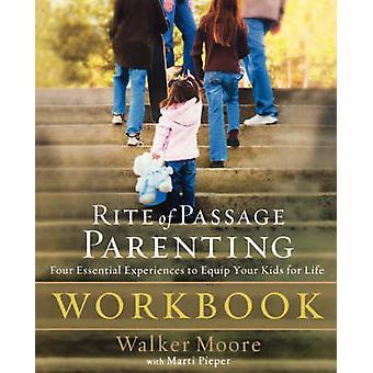 Rite of Passage Parenting Workbook by Walker Moore - 9781418519735 Bo