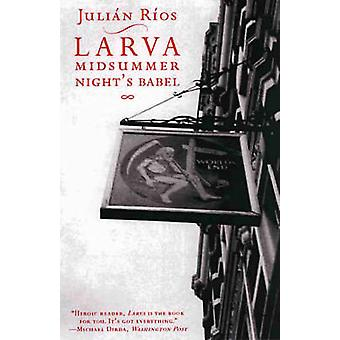 Larva Midsummer Night's Babel Spanish Literature Series