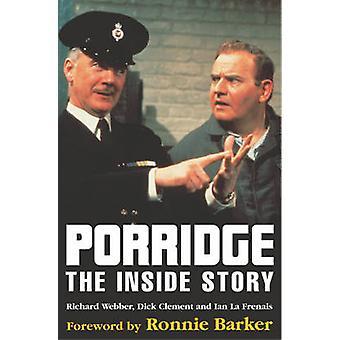 Porridge The Inside Story by Richard Webber