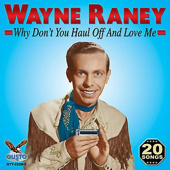 Wayne Raney - Why Don't You Haul Off & Love Me [CD] USA import
