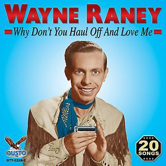 Wayne Raney - varför inte du dra bort & kärlek mig [CD] USA import