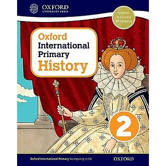 Oxford International Primary History - Student Book 2 by Helen Crawfor
