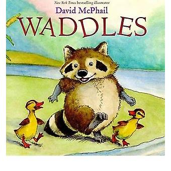 Waddles by David McPhail - 9780810984158 Book
