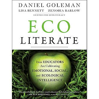 Ecoliterate - How Educators Are Cultivating Emotional - Social - and E